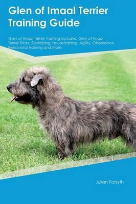 Glen of Imaal Terrier Training Guide Glen of Imaal Terrier Training Includes