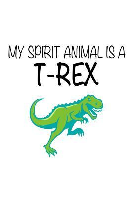 My Spirit Animal Is A T-Rex