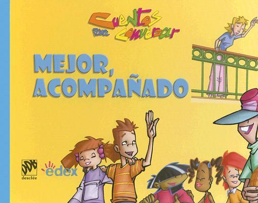 Mejor Acompanado/ In Better Company