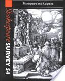 Shakespeare Survey: Volume 54, Shakespeare and Religions