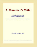 A Mummer's Wife (Webster's French Thesaurus Edition)