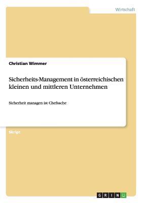 Sicherheits-Management in österreichischen kleinen und mittleren Unternehmen