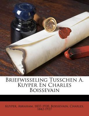 Briefwisseling Tusschen A. Kuyper En Charles Boissevain