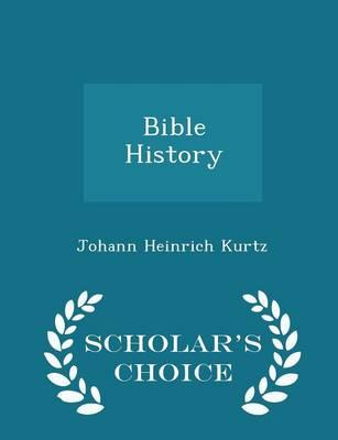 Bible History - Scholar's Choice Edition