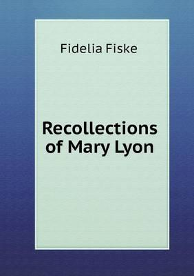 Recollections of Mary Lyon