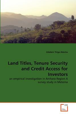 Land Titles, Tenure Security and Credit Access for Investors