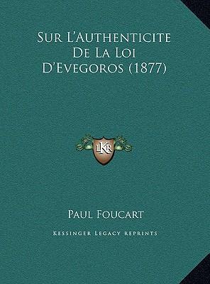 Sur L'Authenticite de La Loi D'Evegoros (1877)