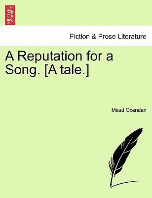 A Reputation for a Song. [A tale.]