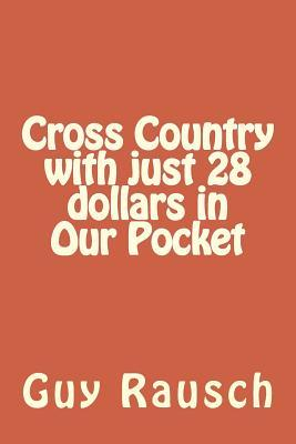 Cross Country With Just 28 Dollars in Our Pocket