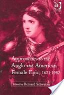 Approaches to the Anglo and American female epic, 1621-1982