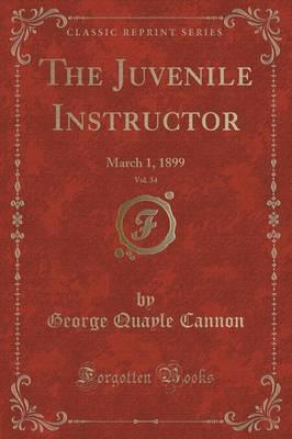 The Juvenile Instructor, Vol. 34