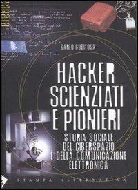 Hacker, scienziati e pionieri