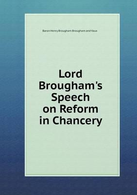 Lord Brougham's Speech on Reform in Chancery