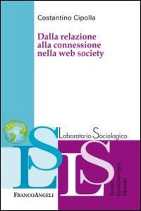 Dalla relazione alla connessione nella web society