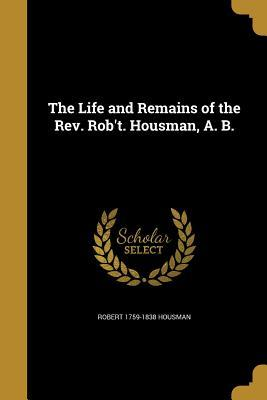LIFE & REMAINS OF THE REV ROBT