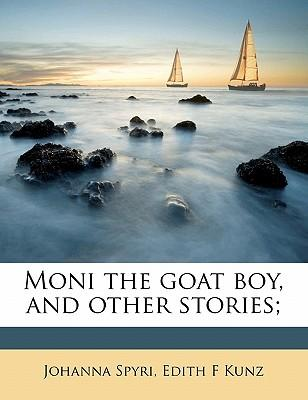 Moni the Goat Boy, and Other Stories;