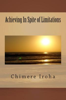 Achieving in Spite of Limitations