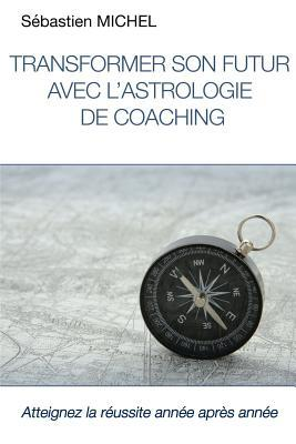 Transformer Son Futur avec l'Astrologie de Coaching