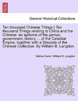 Ten thousand Chinese Things. Ten thousand Things relating to China and the Chinese