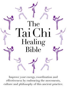 The Tai Chi Healing Bible