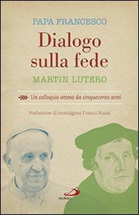 Dialogo sulla fede. Un colloquio atteso da cinquecento anni