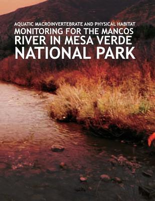 Aquatic Macroinvertebrate and Physical Habitat Monitoring for the Mancos River in Mesa Verde National Park
