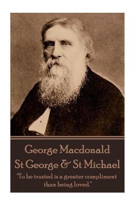 George MacDonald - St. George & St. Michael