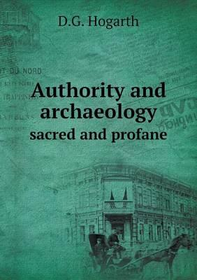 Authority and Archaeology Sacred and Profane