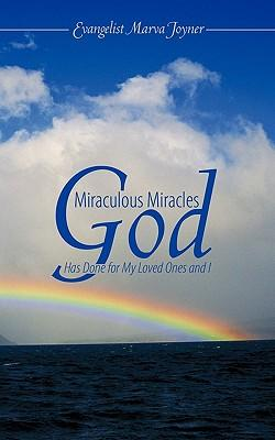Miraculous Miracles God Has Done for My Loved Ones and I