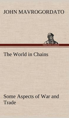 The World in Chains Some Aspects of War and Trade