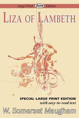 Liza of Lambeth (Large Print Edition)