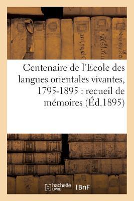 Centenaire de L'Ecole Des Langues Orientales Vivantes, 1795-1895