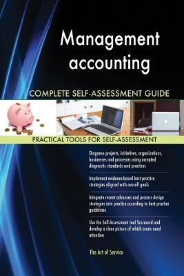 Management Accounting Complete Self-Assessment Guide