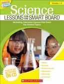 Science Lessons for the SMART Board: Grades 1-3
