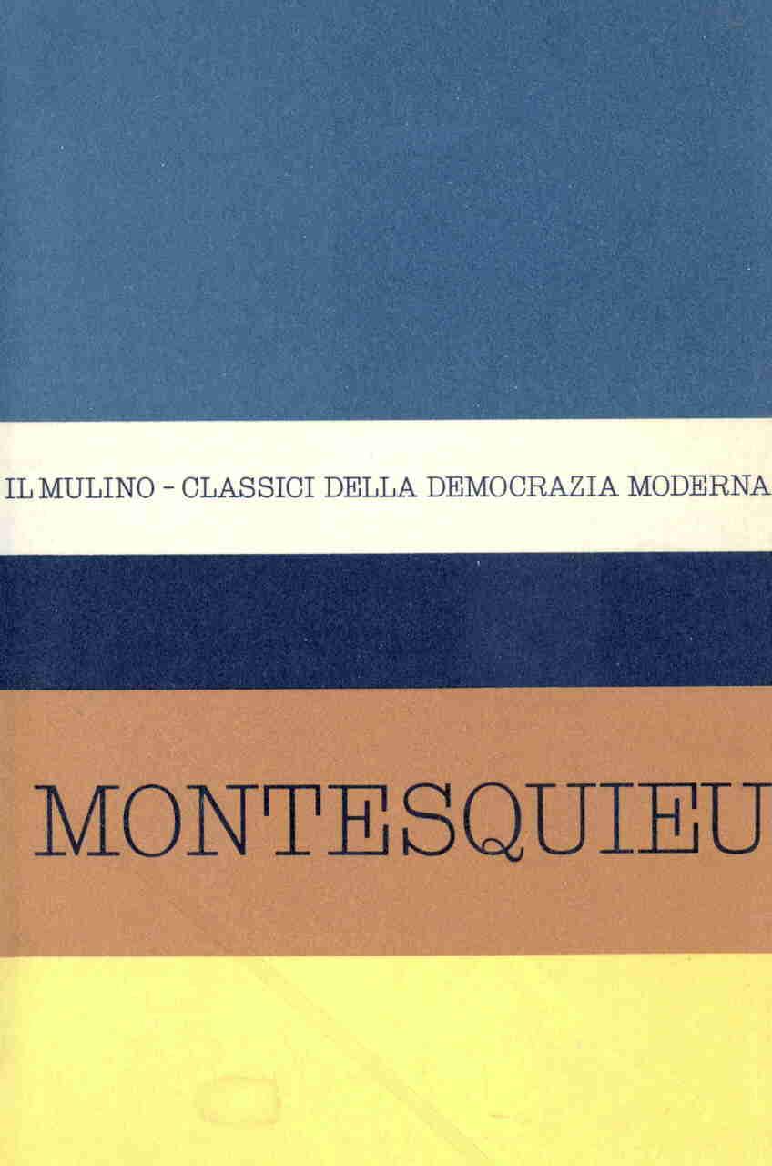 Antologia degli scritti politici del Montesquieu