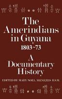 Amerindians in Guyana, 1803-1873