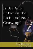 At Issue Series - Is the Gap Between the Rich and Poor Growing?