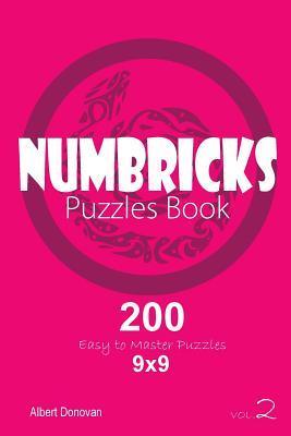 Numbricks - 200 Easy to Master Puzzles 9x9 (Volume 2)