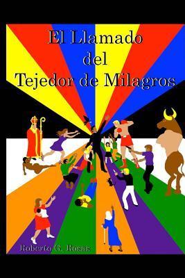 El Llamado del Tejedor de Milagros / The Call of the Weaver of Miracles