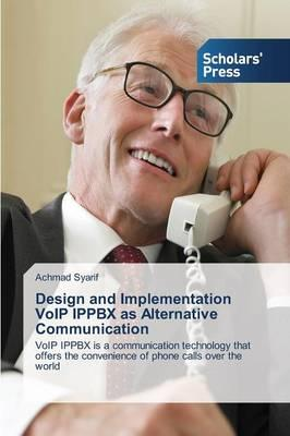 Design and Implementation VoIP IPPBX as Alternative Communication