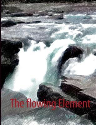 The flowing Element