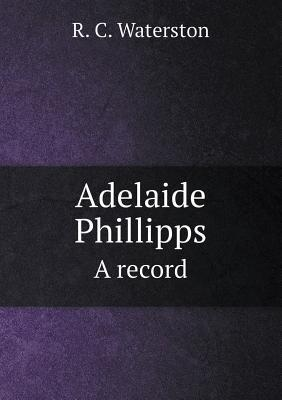 Adelaide Phillipps a Record