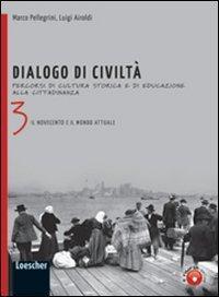Dialogo di civiltà. Percorsi di cultura storica e di educazione alla cittadinanza. Per la Scuola media. Con espansione online