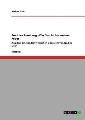 Fredrika Runeberg - Die Geschichte meiner Feder