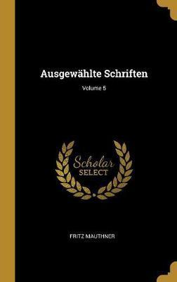 Ausgewählte Schriften; Volume 5