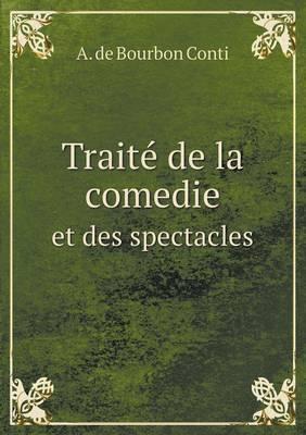 Traite de La Comedie Et Des Spectacles