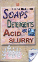 Handbook On Soaps, Detergents and Acid Slurry 2Nd Edition