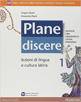 Plane discere. Con Grammatica latina essenziale. Per i Licei. Con e-book. Con espansione online