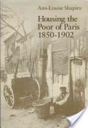 Housing the Poor of Paris, 1850-1902