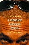 Looove never dies